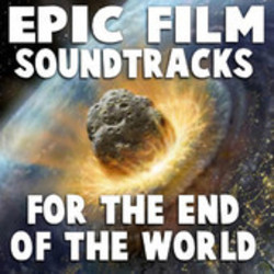 Epic Film Soundtracks for the End of the World Soundtrack (Various Artists) - CD cover