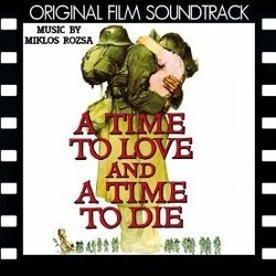 A Time to Love and a Time to Die Soundtrack (Mikl�s R�zsa) - CD cover
