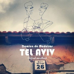 Tel Aviv Soundtrack (Damien De Medeiros) - CD cover