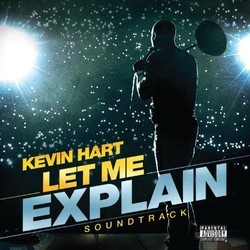 Kevin Hart: Let Me Explain Soundtrack (Various Artists) - CD cover