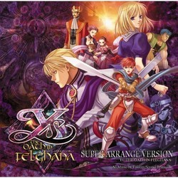 Super Arrange Version Ys - The Oath in Felghana Soundtrack (Falcom Sound Team jdk) - CD cover