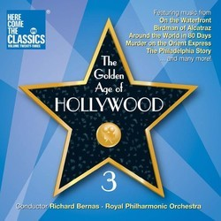 The Golden Age of Hollywood 3 Soundtrack (Georges Auric, Richard Rodney Bennett, Elmer Bernstein, Leonard Bernstein, Maurice Jarre, David Raksin, Miklós Rózsa, Franz Waxman, Victor Young) - CD cover