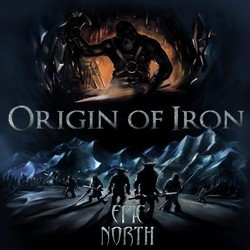 Origin of Iron Soundtrack (Epic North) - CD cover