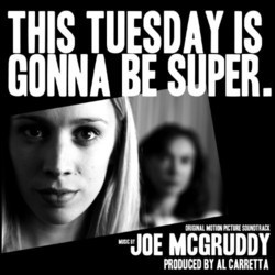 This Tuesday Is Gonna Be Super Soundtrack (Joe Mcgruddy) - CD cover