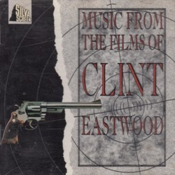 Music from the Films of Clint Eastwood Soundtrack (Clint Eastwood, Jerry Fielding, Dominic Frontiere, Erroll Garner, Ron Goodwin, Ennio Morricone, Lalo Schifrin, Dimitri Tiomkin) - CD cover
