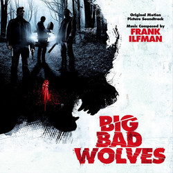 Big Bad Wolves Soundtrack (Frank Ilfman) - CD cover