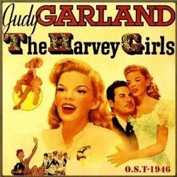 The Harvey Girls Soundtrack (Kenny Baker, Judy Garland, Johnny Mercer, Virginia O'Brien, Harry Warren) - CD-Cover