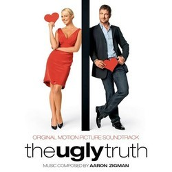 The Ugly Truth Soundtrack (Aaron Zigman) - Car�tula