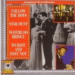Follow the Boys / Star Dust / Waterloo Bridge / To Have and Have Not Soundtrack (Harry Akst, Various Artists, Robert Burns, Hoagy Carmichael, Grant Clarke, Benny Davis, Ted Murray, Mitchell Parish, Herbert Stothart) - CD cover