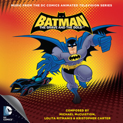 Batman: The Brave and the Bold Ścieżka dźwiękowa (Kristopher Carter, Michael McCuistion, Lolita Ritmanis) - Okładka CD