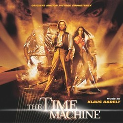 The Time Machine Soundtrack (Klaus Badelt) - CD cover