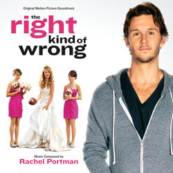 The Right Kind of Wrong Soundtrack (Rachel Portman) - CD cover