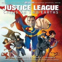 Justice League: Crisis on Two Earths Colonna sonora (Christopher Drake, James L. Venable) - Copertina del CD