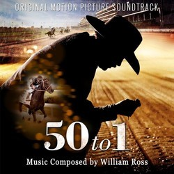 50 to 1 Soundtrack (William Ross) - CD cover