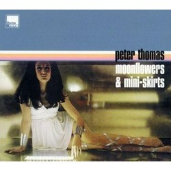 Moonflowers & Mini-skirts Colonna sonora (Peter Thomas) - Copertina del CD