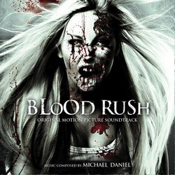 Blood Rush Soundtrack (Michael Daniel) - CD cover