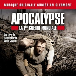 Apocalypse - La 1�re Guerre Mondiale Soundtrack (Christian Clermont) - CD cover