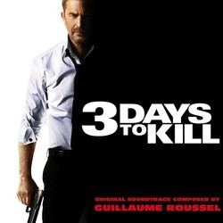 3 Days to Kill Soundtrack (Guillaume Roussel) - CD cover