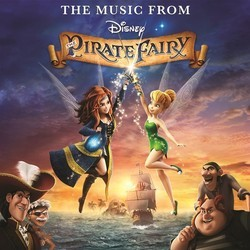 The Music From The Pirate Fairy Soundtrack (Joel McNeely) - CD cover