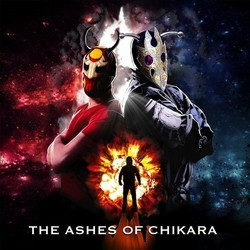 The Ashes of Chikara Soundtrack (Various Artists) - CD cover