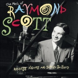 The Music of Raymond Scott Colonna sonora (Raymond Scott) - Copertina del CD
