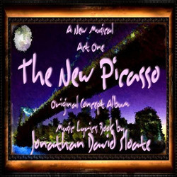 The New Picasso: The Musical Act One Soundtrack (Jonathan David Sloate, Jonathan David Sloate) - CD cover