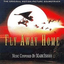 Fly Away Home Soundtrack (Mark Isham) - CD cover
