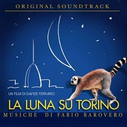 La Luna su Torino Soundtrack (Fabio Barovero) - CD cover