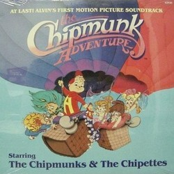 The Chipmunk Adventure Soundtrack (The Chipmunks and the Chipettes) - CD cover