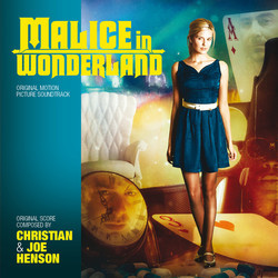 Malice in Wonderland Colonna sonora (Christian Henson, Joe Henson) - Copertina del CD