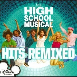 High School Musical: Hits Remixed Soundtrack (Various Artists) - CD cover