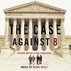 The Case Against 8 Soundtrack (Blake Neely) - CD cover