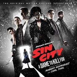 Sin City 2: A Dame to Kill for Soundtrack (Robert Rodriguez, Carl Thiel) - CD cover