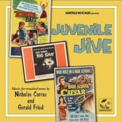 Juvenile Jive: Date Bait / High School Big Shot / High School Caesar 声带 (Nicholas Carras, Gerald Fried) - CD封面