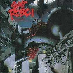Giant Robo I Soundtrack (Masamichi Amano) - CD-Cover