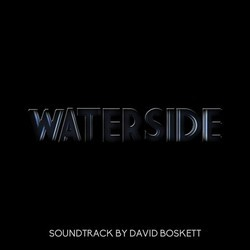 Waterside Soundtrack (David Boskett) - CD cover