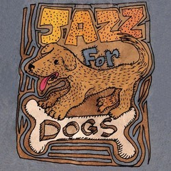 Jazz For Dogs Soundtrack (Jean-Michel Bernard, Kimiko Ono, Charles Papasoff) - CD cover