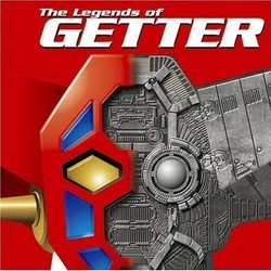 The Legend Of Getter Ścieżka dźwiękowa (Various Artists