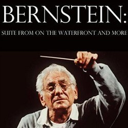 Bernstein: Suite from On the Waterfront and More