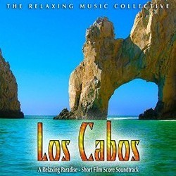 Los Cabos: A Relaxing Paradise Soundtrack  (The Relaxing Music Collective) - CD cover