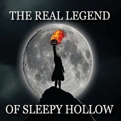 The Real Legend of Sleepy Hollow Soundtrack  (James Crowley, James Crowley) - CD cover