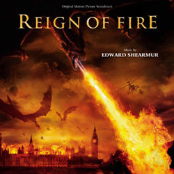 Reign of Fire Soundtrack (Edward Shearmur) - CD cover