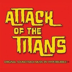 Attack of the Titans Soundtrack  (Hyperbubble ) - CD cover