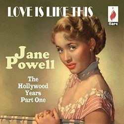 Love Is Like This - The Hollywood Years Part One Soundtrack (Jane Powell) - CD cover