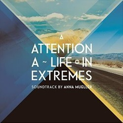 Attention - A Life in Extremes Soundtrack  (Anna Mueller) - CD cover