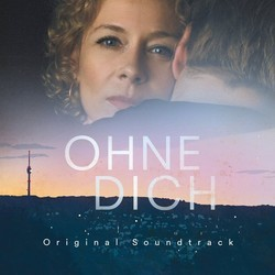 Ohne Dich Soundtrack (Uwe Bossenz) - CD cover
