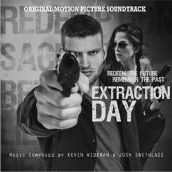 Extraction Day Soundtrack (Joshua Snethlage, Kevin Wideman) - CD cover