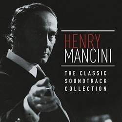 The Classic Soundtrack Collection: Henry Mancini