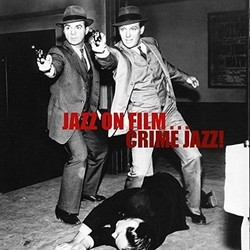 Jazz Crime! - Jazz on Film