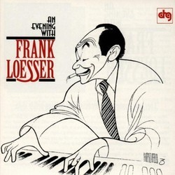 An Evening With Frank Loesser Colonna sonora (Frank Loesser, Frank Loesser) - Copertina del CD